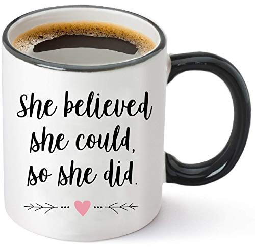 She Believed She Could So She Did 11oz Coffee Mug - Graduation and Congratulations Gifts for Her - Perfect for College and High School Graduates