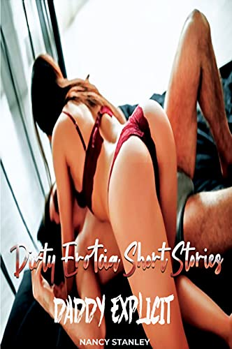 Daddy Explicit Naughty Dirty Erotcia Short Stories Taboo Books for Women : Taboo Contents with Sexy Hot Wife Milf Cuckold Sex Novels for Men Women Hardcore & Many More ! (English Edition)