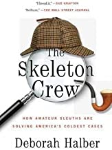 Deborah Halber: The Skeleton Crew : How Amateur Sleuths Are Solving America S Coldest Cases (Paperback); 2015 Edition