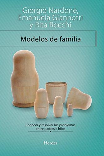 Modelos de familia: Conocer y resolver los problemas entre padres e hijos (Terapia Breve) (Spanish E