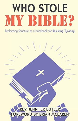 Compare Textbook Prices for Who Stole My Bible?: Reclaiming Scripture as a Handbook for Resisting Tyranny  ISBN 9781735739205 by Butler, Jennifer,McLaren, Brian