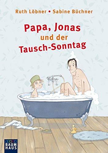 Papa, Jonas und der Tausch-Sonntag (Baumhaus Verlag)