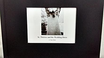 St. Thérèse and the Wedding Dress