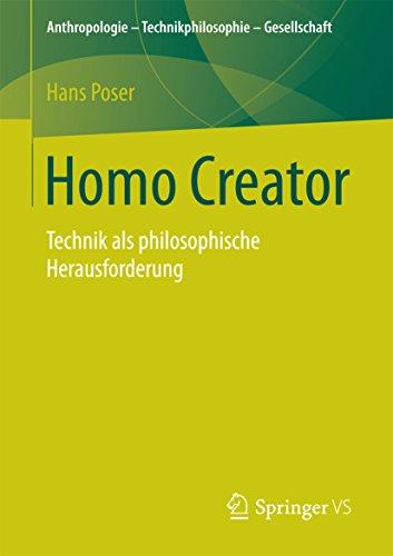 Homo Creator: Technik als philosophische Herausforderung (Anthropologie – Technikphilosophie – Gesellschaft) (German Edition)