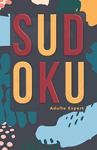 Sudoku Adulte Expert: Sudoku Expert 600 Grilles Puzzle Relaxant Poche Niveau Extrême Très Difficile Cahier Activité Adulte Printanier Livre Jeux ... Femme & Homme Collection Printemps Mars