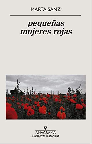 pequeñas mujeres rojas (Narrativas hispánicas nº 642)