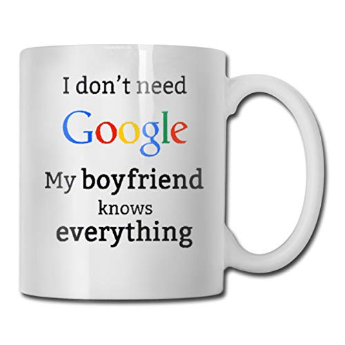 I Don't Need Google My Boyfriend Knows Everything Funny Coffee Mug - Best Mom & Dad Gifts - Gag Mother's Day Present Idea From Daughter, Son, Kids - Novelty Birthday Gift For Parents Tea Mug