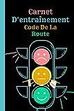 Code De La Route- Carnet D'entraînement: Carnet Code La Route 2021, Pour bien praparer son examen permis, Code moto, voiture ,camion... avec 120 pages à remplir