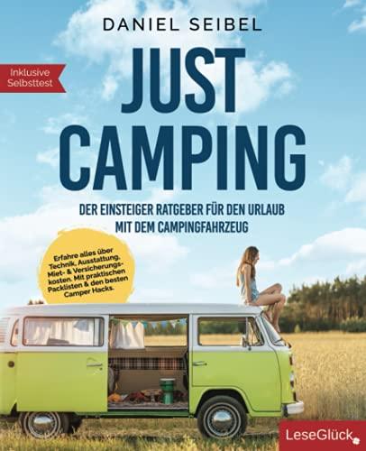 JUST CAMPING: Der Einsteiger Ratgeber für den Urlaub mit dem Campingfahrzeug. Erfahre alles über Technik, Ausstattung, Miet- & Versicherungskosten. Mit praktischen Packlisten & den besten Camper Hacks