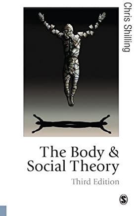 The Body and Social Theory (Published in association with Theory, Culture & Society) by Chris Shilling(2012-09-28)