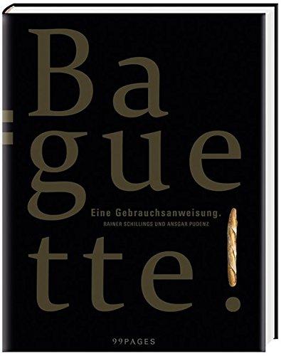Baguette: Eine Gebrauchsanweisung