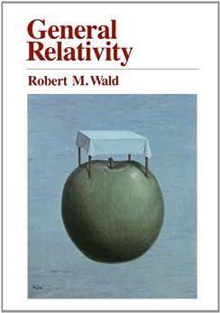General Relativity by [Robert M. Wald]