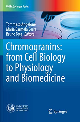 Chromogranins: from Cell Biology to Physiology and Biomedicine (UNIPA Springer Series)