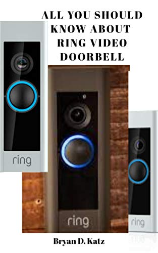 ALL YOU SHOULD KNOW ABOUT RING VIDEO DOORBELL