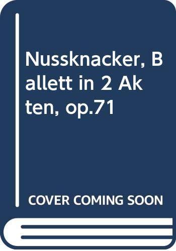 Nussknacker, Ballett in 2 Akten, op.71