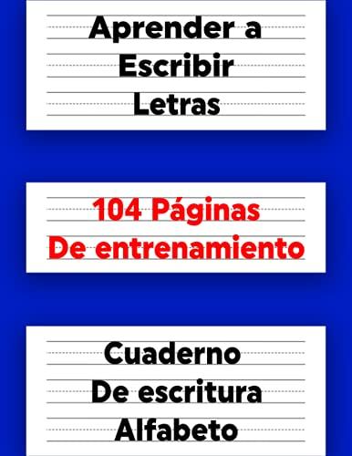 Aprender a Escribir Letras - Cuaderno de escritura alfabeto: Libros en Español Para Niños de 3-5 Años