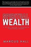 Spiritual Wealth: a 40-Day Journey to Developing Stewardship Mindset