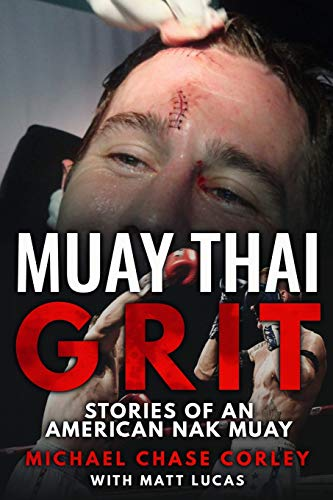 Muay Thai Grit: Stories Of An American Nak Muay