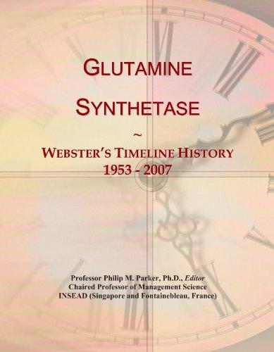 Glutamine Synthetase: Webster's Timeline History, 1953 - 2007