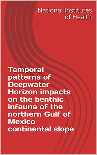 Temporal patterns of Deepwater Horizon impacts on the benthic infauna of the northern Gulf of Mexico continental slope (English Edition)