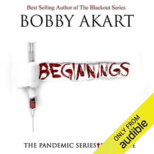 Pandemic: Beginnings: The Pandemic Series, Book 1