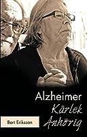 Alzheimer Kaerlek Anhoerig: Att leva tillsammans som anhoerig