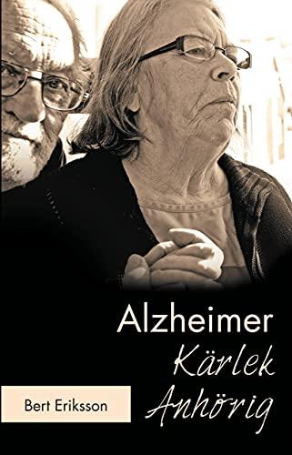 Alzheimer Kärlek Anhörig : att leva tillsammans som anhörig