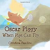Oscar Piggy When Pigs Can Fly