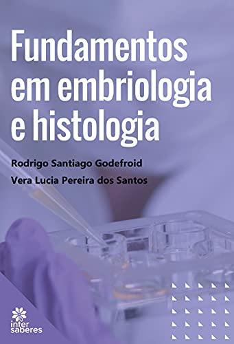 Fundamentos em Embriologia e Histologia