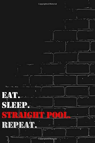 Eat. Sleep. Straight pool. Repeat: Lined Notebook Journal