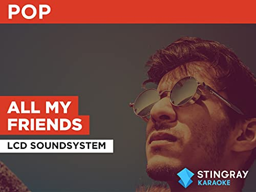 All My Friends in the Style of LCD Soundsystem
