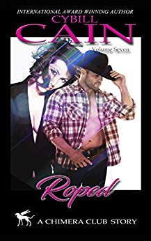 Roped (Chimera Club Stories Book 7) by [Cybill Cain]
