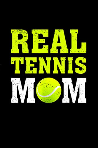 Tennis Sports Lover Tee - Real Tennis Mom Mother's Day / 114 Pages 6''x9'' / Birthday gift / Journal Notebook