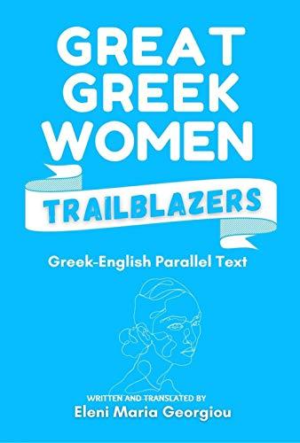 Great Greek Women Trailblazers: Greek-English Parallel Text (English Edition)