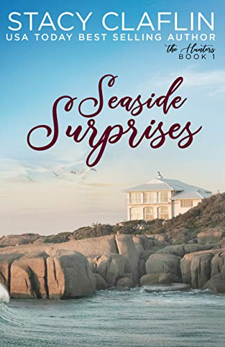 Seaside Surprises: A Small Town Romantic Suspense (The Hunters Book 1) by [Stacy Claflin]