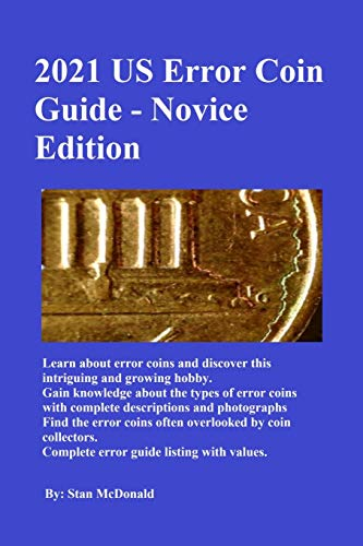 Compare Textbook Prices for 2021 US Error Coin Guide - Novice Edition  ISBN 9798594558380 by McDonald, Stan