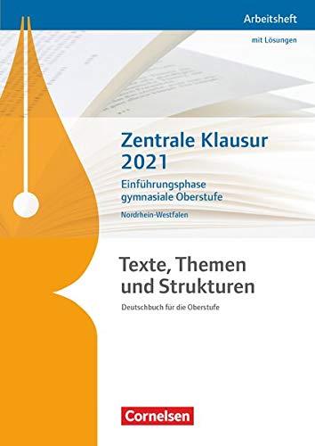 Texte, Themen und Strukturen - Deutschbuch für die Oberstufe - Nordrhein-Westfalen: Zentrale Klausur Einführungsphase 2021 - Arbeitsheft