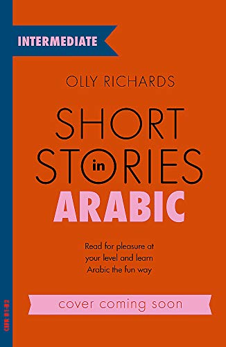 Compare Textbook Prices for Short Stories in Arabic for Intermediate Learners Teach Yourself  ISBN 9781529302530 by Richards, Olly