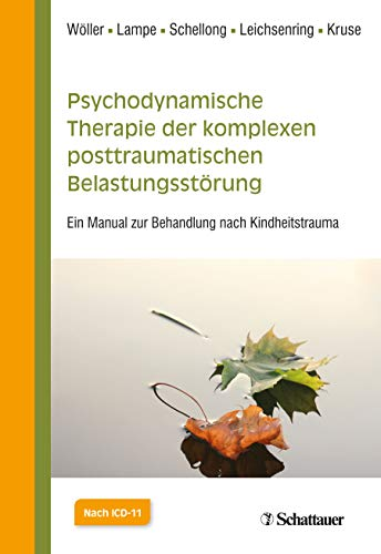 Psychodynamische Therapie der komplexen posttraumatischen Belastungsstörung: Ein Manual zur Behandlung nach Kindheitstrauma
