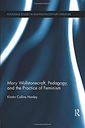 Mary Wollstonecraft, Pedagogy, and the Practice of Feminism
