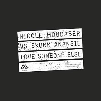 Love Someone Else (Nicole Moudaber vs. Skunk Anansie)