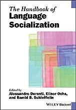The Handbook of Language Socialization (Blackwell Handbooks in Linguistics 73)