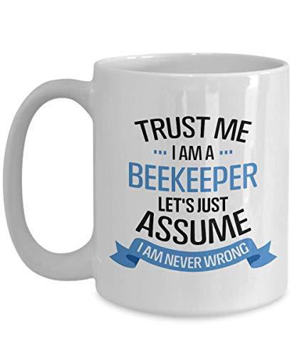 Trust Me Mug - I Am A Beekeeper -Never Wrong