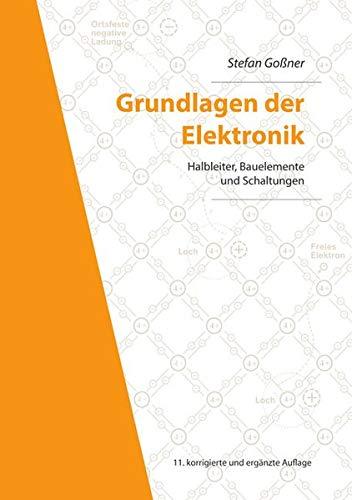 Grundlagen der Elektronik: Halbleiter, Bauelemente und Schaltungen, 11. korrigierte und ergänzte Auflage (Berichte aus der Elektronik)