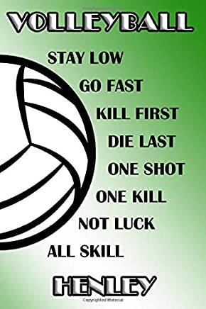 Volleyball Stay Low Go Fast Kill First Die Last One Shot One Kill Not Luck All Skill Henley: College Ruled | Composition Book | Green and White School Colors