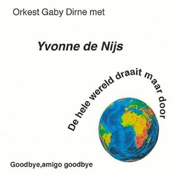 De Hele Wereld Draait Maar Door / Goodbye, Amigo Goodbye