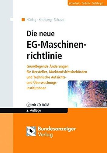 Die neue EG-Maschinenrichtlinie: Darstellung der Änderungen - Antworten und Lösungen für die Praxis