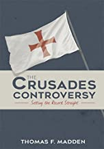 The Crusades Controversy: Setting the Record Straight
