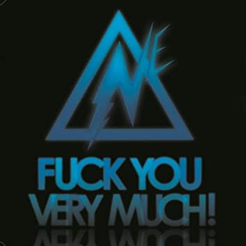 Fuck You Very Much!