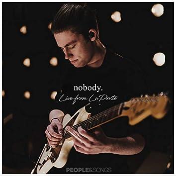 Nobody (Live from La Porte)